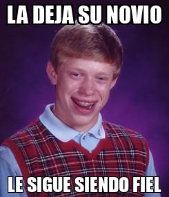 Poster: LA DEJA SU NOVIO LE SIGUE SIENDO FIEL