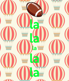 Poster: la la la la la