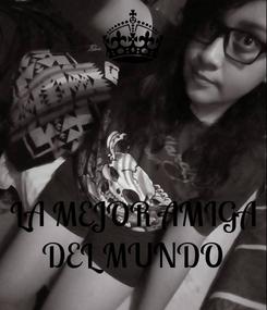 Poster:    LA MEJOR AMIGA DEL MUNDO