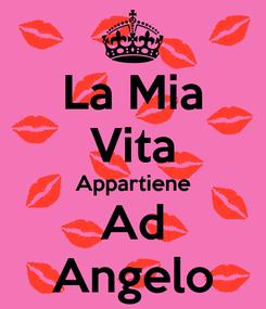 Poster: La Mia Vita Appartiene Ad Angelo