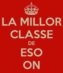 Poster: LA MILLOR CLASSE DE ESO ON