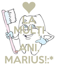 Poster: LA MULŢI  ANI, MARIUS!:*