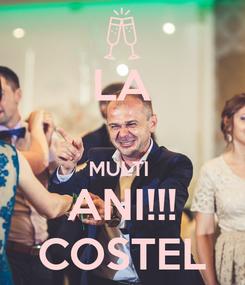 Poster: LA  MULTI  ANI!!! COSTEL