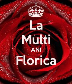 Poster: La Multi ANI Florica