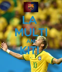 Poster: LA  MULTI ANI KITI
