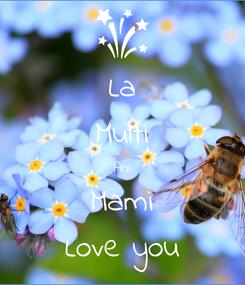 Poster: La Multi Ani Mami Love you