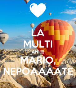 Poster: LA MULTI ANI!!!! MARIO, NEPOAAAATE