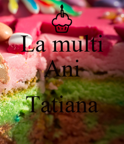 Poster: La multi Ani  Tatiana