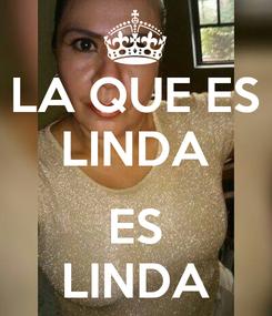 Poster: LA QUE ES LINDA  ES LINDA