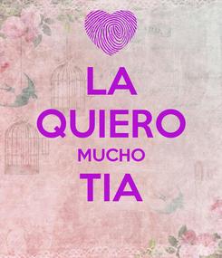 Poster: LA QUIERO MUCHO TIA