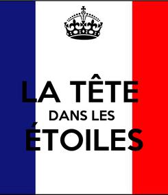 Poster:  LA TÊTE  DANS LES  ÉTOILES