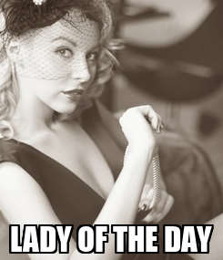 Poster:  LADY OF THE DAY