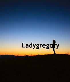 Poster:            Ladygregory