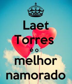 Poster: Laet Torres  é o   melhor namorado