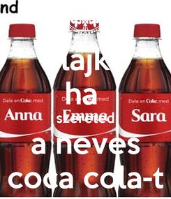 Poster: lájk ha  szereted a neves coca cola-t