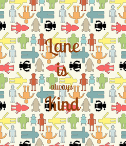 Poster: Lane is always  Kind