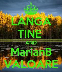 Poster: LANGA TINE  AND MarianB VALOARE