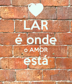 Poster: LAR é onde o AMOR está
