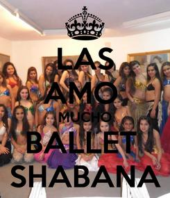 Poster: LAS AMO  MUCHO BALLET  SHABANA