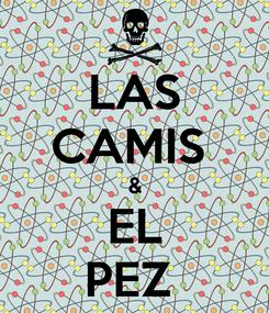 Poster: LAS CAMIS  & EL PEZ