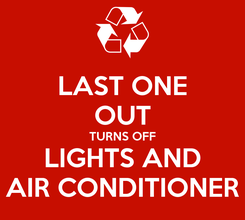 Poster: LAST ONE OUT TURNS OFF LIGHTS AND AIR CONDITIONER