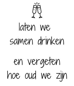Poster: laten we  samen drinken  en vergeten hoe oud we zijn