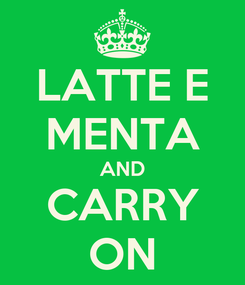 Poster: LATTE E MENTA AND CARRY ON
