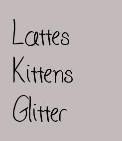 Poster: Lattes Kittens Glitter