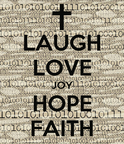 Poster: LAUGH LOVE JOY HOPE FAITH