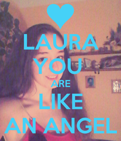 Poster: LAURA YOU  ARE LIKE AN ANGEL