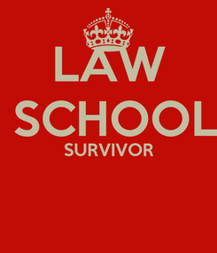 Poster: LAW  SCHOOL SURVIVOR