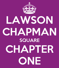 Poster: LAWSON CHAPMAN SQUARE CHAPTER ONE
