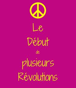 Poster: Le Début de plusieurs Révolutions