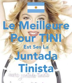 Poster: Le Meilleure Pour TINI Est Ses La Juntada Tinista
