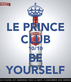 Poster: LE PRINCE CLUB 10/10 BE YOURSELF