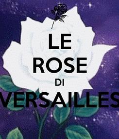 Poster: LE ROSE DI VERSAILLES