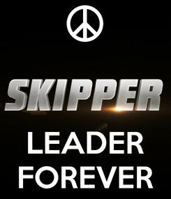 Poster:    LEADER FOREVER