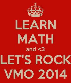 Poster: LEARN MATH and <3 LET'S ROCK VMO 2014