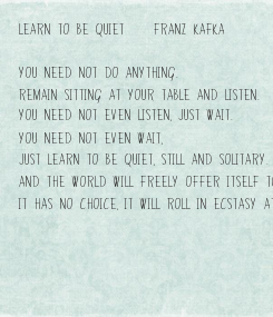 Poster: Learn To Be Quiet - Franz Kafka