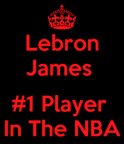Poster: Lebron James   #1 Player  In The NBA
