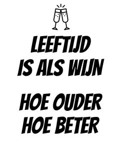 Poster: LEEFTIJD is als WIJN  HOE OUDER HOE BETER