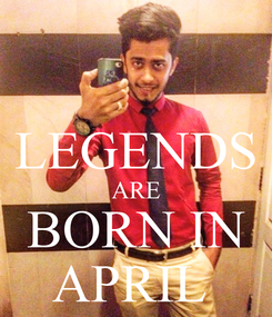 Poster:  LEGENDS ARE BORN IN APRIL