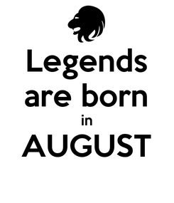 Poster: Legends are born in AUGUST