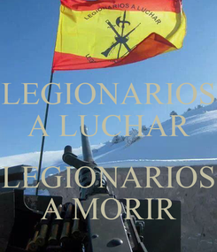 Poster: LEGIONARIOS A LUCHAR  LEGIONARIOS A MORIR