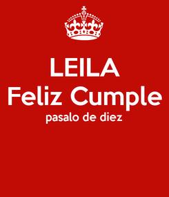Poster: LEILA Feliz Cumple pasalo de diez