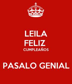 Poster: LEILA FELIZ  CUMPLEAÑOS  PASALO GENIAL