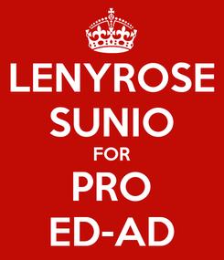 Poster: LENYROSE SUNIO FOR PRO ED-AD