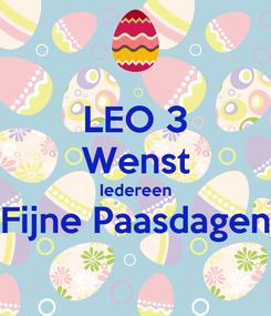 Poster: LEO 3 Wenst Iedereen Fijne Paasdagen