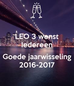 Poster: LEO 3 wenst Iedereen  Goede jaarwisseling 2016-2017