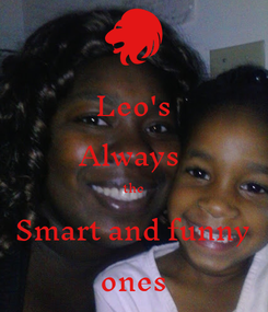 Poster: Leo's Always  the Smart and funny ones